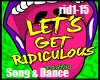 Ridiculous Song & Dance