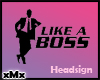 Like A Boss Sign Black