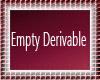 [M]EMPTY DERIVABLE