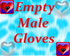 Empty * Male Gloves