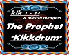 The Prophet - Kikkdrum