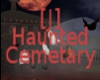 [J] Haunted Cemetary