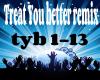 Treat you better remix