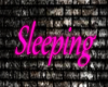 !S!Sleeping wall sign