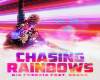 Chasing Rainbows pt1