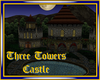 Three Towers Castle