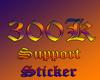 300k Support Sticker
