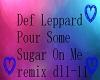 Def Leppard Pour Some