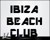 🅺 Ibiza Beach Club