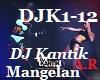 Mangelan, DJ KANTIK