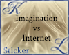 Imagination VS Internet