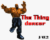 The Thing dancer