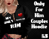 Only For Him Hoodie