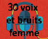 30 voix et bruits female