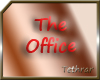 ~T~ The Office