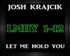 Josh Krajcik~Let Me Hold