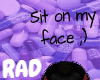 Sit on my face head sign