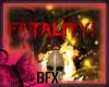 BFX Fatality!