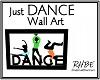 RHBE.Just DANCE WallArt