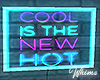 Cool Hot  Neon Sign