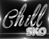 *SK*CHILL WALL SIGN