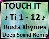 ♪ Touch It ♪ Ti 1-12