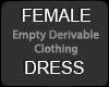 FEMALE EMPTY DERIV DRESS