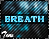 T|» Ryhana Breath