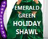 HOLIDAY SHAWL EMERALD GR