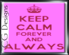 Keep Calm Forever&Always