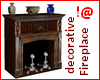 !@ Decorative fireplace