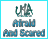 Afraid and Scared