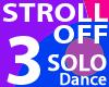 STROLL OFF-3 SOLO Dance