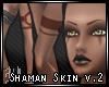 Shaman Skin v.2