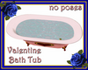 Valentine Bath Tub