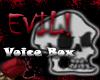 A Verry Evil Voice Box