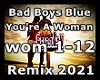 Youre A Woman Remix 2021