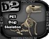 [D2] Dog: Skeleton