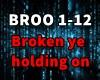 Broken Ye Holding On