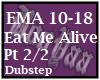 Eat Me Alive PT 2/2