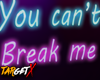 ✘Can't break me | Neon