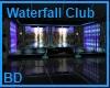 [BD] Waterfall Club