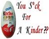 Kinder headsign