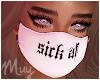 ! Sick AF Mask