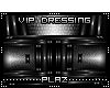 #Plaz# VIP Dressing Room