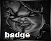 Chucky Badge