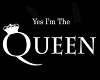 Yes I'm The Queen Sign