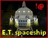 !@ E.T. Spaceship