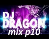 Dj dragon mix p10