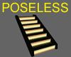 LOW STAIRS POSELESS